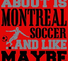 ALL I CARE ABOUT IS MONTREAL SOCCER by fancytees