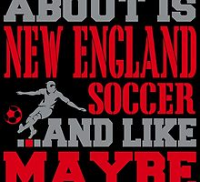 ALL I CARE ABOUT IS NEW ENGLAND SOCCER by fancytees