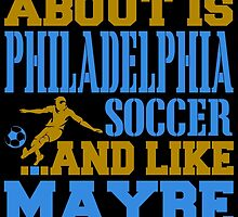 ALL I CARE ABOUT IS PHILADELPHIA SOCCER by fancytees