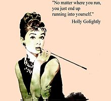 Audrey Hepburn aka Holly Golightly - quote by ARTito