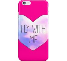FLY WITH ME IN THE HEART iPhone Case/Skin