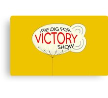 Dig For Victory Show Canvas Print
