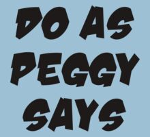 Do As Peggy Says (black text) by psychoandy