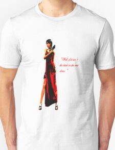 """""""Well, if it isn't the bitch in the red dress."""" Unisex T-Shirt"""