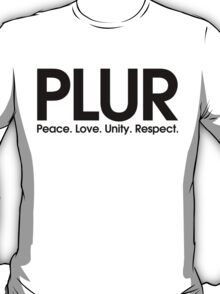 PLUR (Peace. Love. Unity. Respect.) T-Shirt