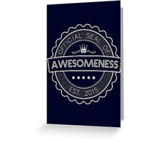 Official Seal Of Awesomeness Greeting Card