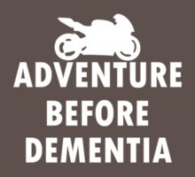 Ride adventure before dementia new t-shirt by april nogami