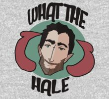 What the...Hale? T-Shirt