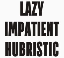LAZY IMPATIENT HUBRISTIC - White Programmer Shirt by ramiro