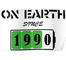 On Earth Since 1990 Poster
