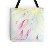 """Remember.......""    Dedicated to those lost to Breast Cancer Tote Bag"
