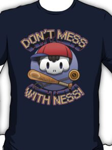 Don't mess with Ness! T-Shirt