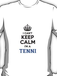 I cant keep calm Im a TENNI T-Shirt