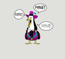 Mine! Mine! Mine! Unisex T-Shirt