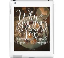 Believe Impossible Things iPad Case/Skin