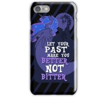 Let Your Past Make You Better Not Bitter iPhone Case/Skin