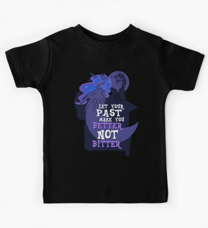 Let Your Past Make You Better Not Bitter Kids Tee