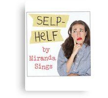 Selp Helf by Miranda Sings! (Self Help Book) Canvas Print