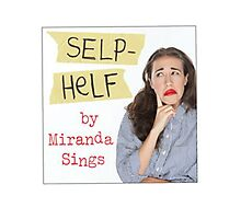 Selp Helf by Miranda Sings! (Self Help Book) Photographic Print