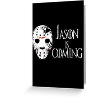 Jason is coming Greeting Card