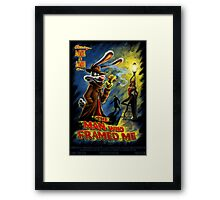 The Man Who Framed Me Framed Print