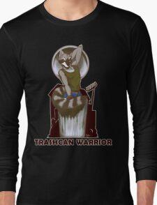 Trashcan Warrior Long Sleeve T-Shirt