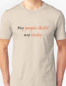 My People Skills Are Rusty T-Shirt