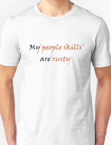 My People Skills Are Rusty T-Shirt