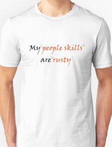 My People Skills Are Rusty Unisex T-Shirt