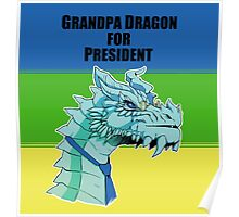 Grandpa Dragon for President Poster