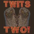 Twits Two by DreddArt