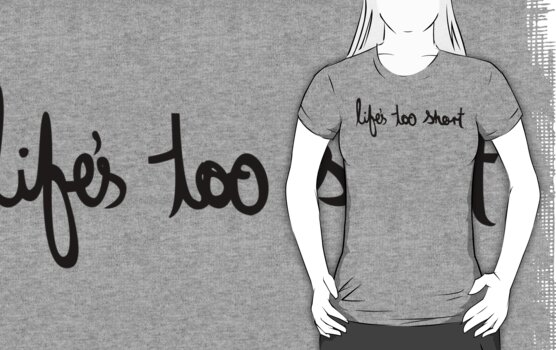 life T-shirt  by teegs