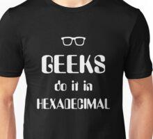 Geeks Do It In Hexadecimal Unisex T-Shirt