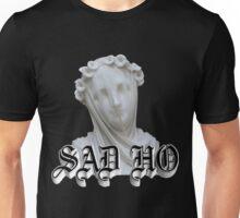 Sad Ho Unisex T-Shirt