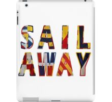 Sail Away iPad Case/Skin