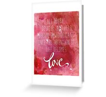 Once the intention of life becomes love, Rumi Quote Greeting Card