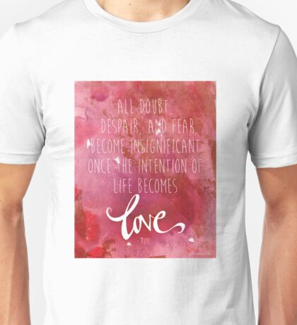 Once the intention of life becomes love, Rumi Quote Unisex T-Shirt