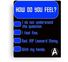 How Do You Feel? Spock's Test Canvas Print