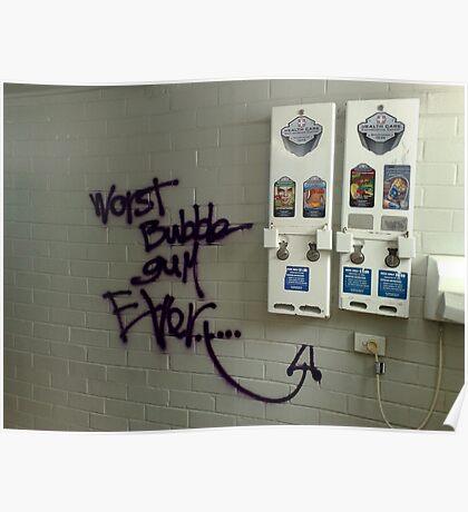 Worst bubblegum ever Poster