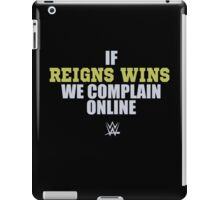 If Reigns Wins We Complain Online iPad Case/Skin