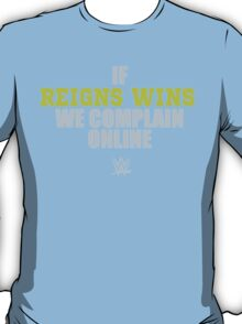 If Reigns Wins We Complain Online T-Shirt