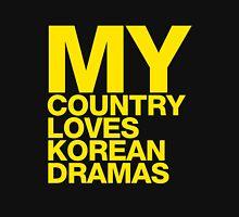 MY COUNTRY LOVES KOREAN DRAMA Unisex T-Shirt