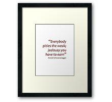Earning jealousy... (Amazing Sayings) Framed Print
