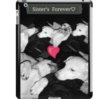 Sister's Forever ♡ iPad Case/Skin