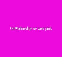 Mean Girls - On Wednesdays we wear pink by Call-me-dickie
