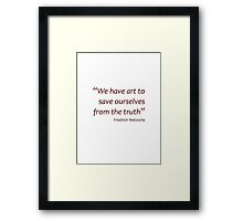 Art and Truth... (Amazing Sayings) Framed Print