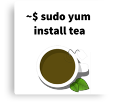 Linux sudo yum install tea Canvas Print