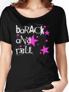 barack and roll Women's Relaxed Fit T-Shirt