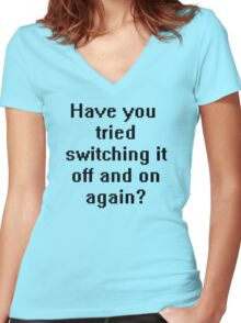 Have you tried switching it off and on again? Women's Fitted V-Neck T-Shirt