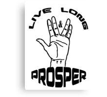 Live Long and Prosper (Black) Canvas Print